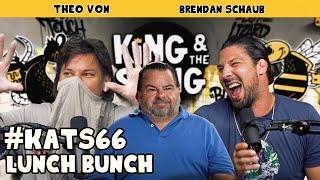 Lunch Bunch | King and the Sting w/ Theo Von & Brendan Schaub #66
