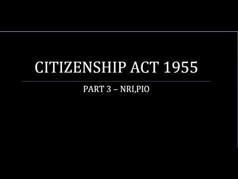 Citizenship Act,1955- Part 3 -NRI,PIO