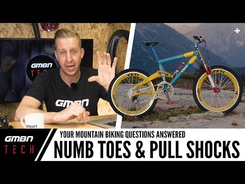 Numb Toes While Riding & Mountain Bike Pull Shocks | Ask GMBN Tech