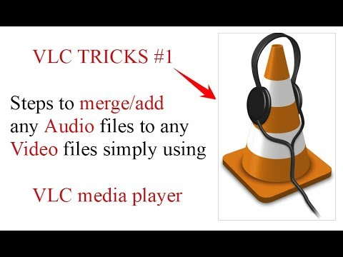How to merge audio to any video with VLC player