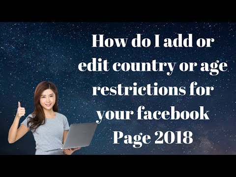 How do I add or edit country or age restrictions for your facebook Page 2018