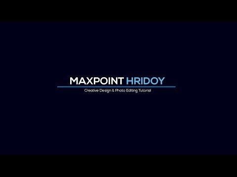 MaxpoinT Hridoy Channel Intro    Creative Design & Photo Editing Tricks