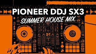 Summer Dj Mix  Feel Good House  Commercial Music  Pioneer Ddj Sx3