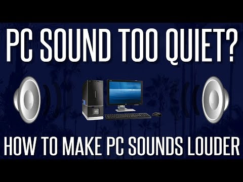 PC Sound Too Quiet? - How to Make All PC Sounds Louder | 2018