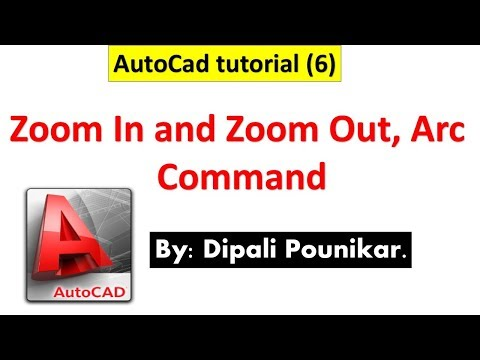 AutoCad tutorial (6) on zoom in and zoom out, arc command