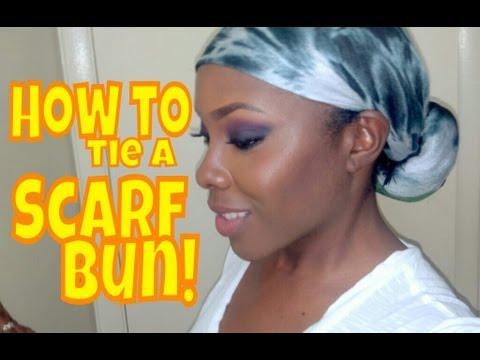 How to: Tie a scarf BUN!