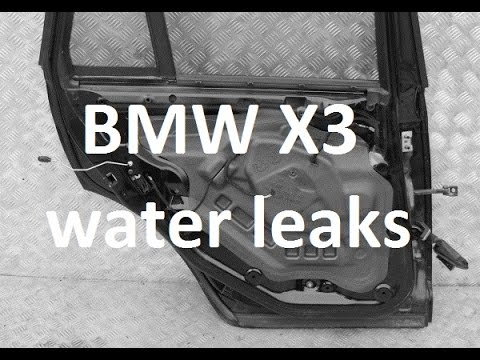 How to fix water leak - BMW X3 E83