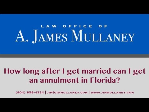 How long after I get married can I get an annulment in Florida?