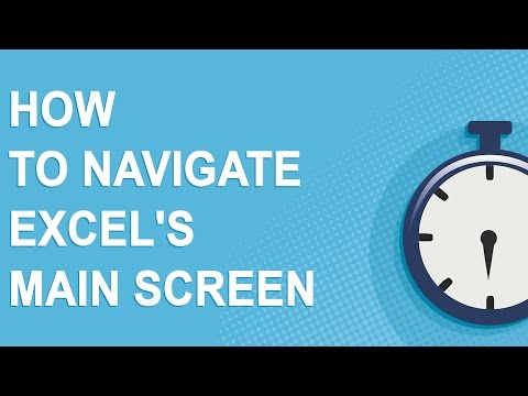 How To Navigate Excel's Main Screen