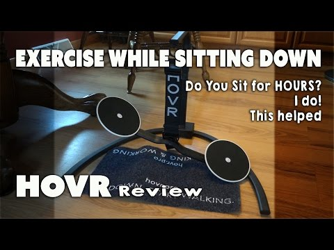 HOVR REVIEW, Exercise while sitting down, burn calories and stretch out.