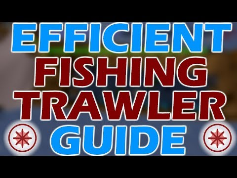 [OSRS] EFFICIENT FISHING TRAWLER Minigame Guide   2017