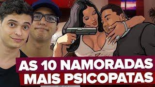 AS 10 NAMORADAS MAIS PSICOPATAS