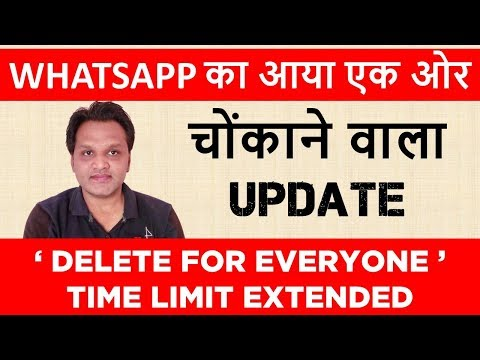 WhatsApp Extends Time Limit For Delete for Everyone Feature - WhatsApp Update