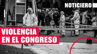 Violencia En El Congreso | Noticiero