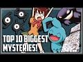 Top 10 BIGGEST Mysteries in Pokemon!