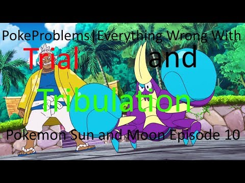 PokeProblems | Pokemon Sun and Moon Episode 10-Trial and Tribulation