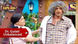 Dr. Gulati Unbalanced - The Kapil Sharma Show