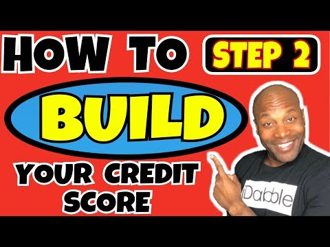 How To Build Your Credit Score (Step 2)