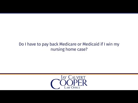 Do I have to pay back Medicare or Medicaid if I win my nursing home case?