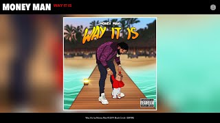 Money Man - Way It Is (Audio)