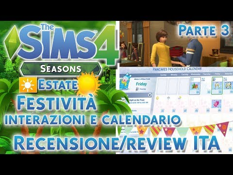 THE SIMS 4 STAGIONI RECENSIONE/REVIEW ITA:FESTIVITA' E CALENDARIO-PARTE 3