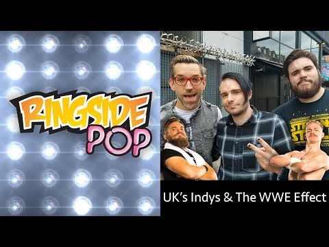 UK's Indys & The WWE Effect | AfterBuzz TV's Ringside Pop With Dale Rutledge Episode 4