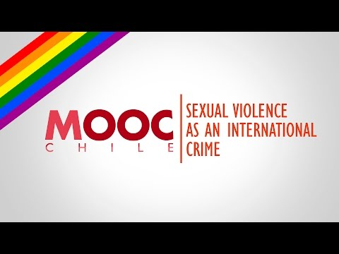 Gender Equality & Sexual Diversity | Lesson 24: Sexual Violence as an International Crime