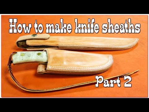 Leathercraft: How to make knife sheaths - Part 2 - Leather Working - Knife Holster Making - DIY