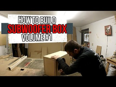 How To Build A Subwoofer Box #1