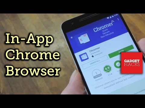Enable Chrome Custom Tabs for Every App on Android [How-To]