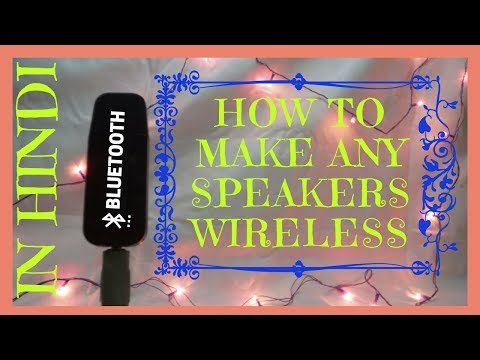 (HINDI) How to make any Speakers WIRELESS - Tutorial