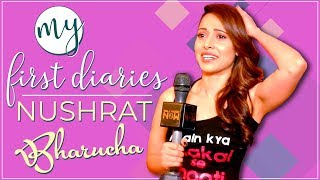 Nushrat Bharucha Talks About Her First Kiss, First Date, First Salary, First Job | My First Diaries