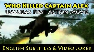 Who Killed Captain Alex: Uganda's First Action Movie (English Subtitles & Video Joker) - Wakaliwood