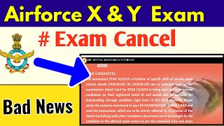 Breaking News || Airforce exam cancel | X and Y group Exam Cancel