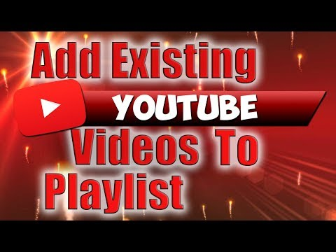 How to Add Existing YouTube Videos to Playlist