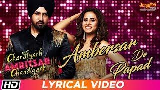 Ambersar De Papad   Lyrical Video  Gippy Grewal  Sargun M  Sunidhi C  Chandigarh Amritsar Chandigarh