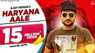 Ajay Hooda : Haryana Aale (Official Video) | New Haryanvi Songs Haryanavi 2019 | Best Dj Songs 2019