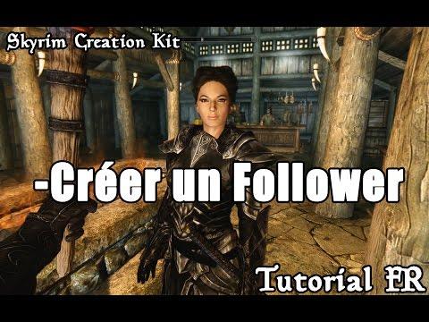 [FR]Tutorial SKYRIM CreationKit : Créer un Follower