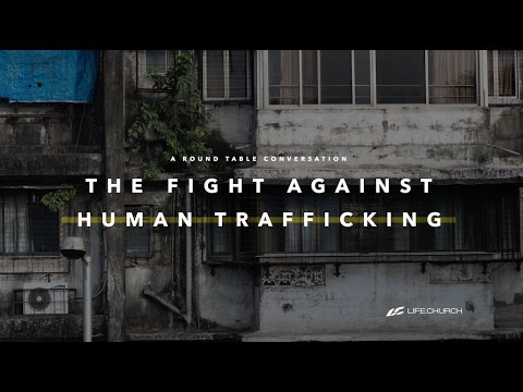 The Fight Against Human Trafficking: A Round Table Conversation - Life.Church