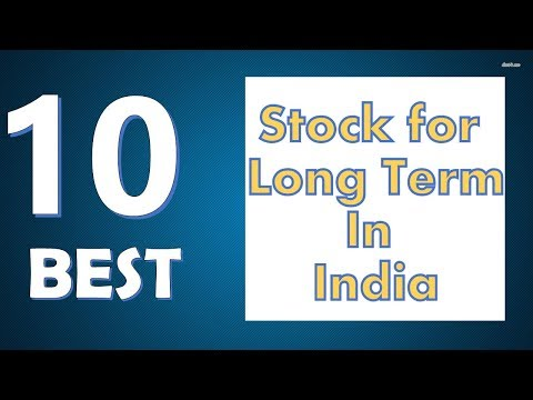 Top 10 Best Stock for Long Term to Invest In India 2017-18