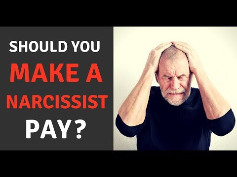 Should You Make A Narcissist Pay?