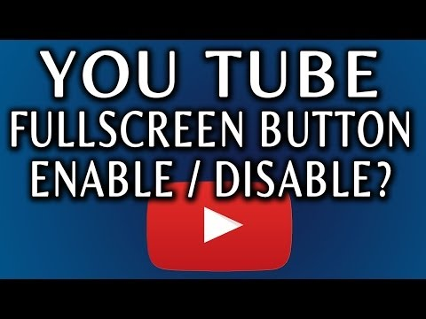 YouTube Fullscreen Controls: How To Enable Or Disable