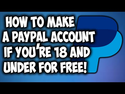 How To Make A PayPal Account If You're 18 And Under!
