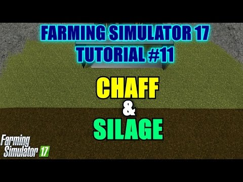 Farming Simulator 17 - Chaff and Silage Production