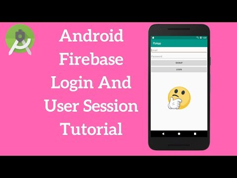 Android Firebase Login And User Session Tutorial (Explained)