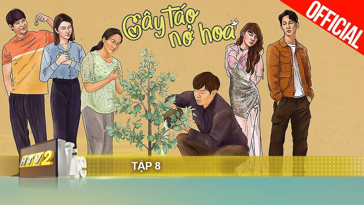 Cây Táo Nở Hoa - Tập 8 | Phim gia đình Việt 2021