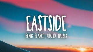 Benny Blanco Halsey  Khalid  Eastside Lyrics