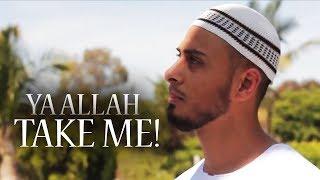 YA ALLAH TAKE ME - Ali Banat