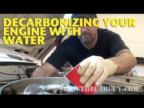 Decarbonizing Your Engine With Water -EricTheCarGuy