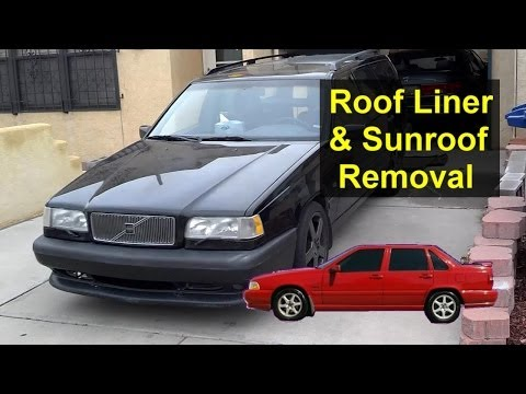 Roof head ceiling liner and sunroof removal, Volvo and other cars - Auto Repair Series